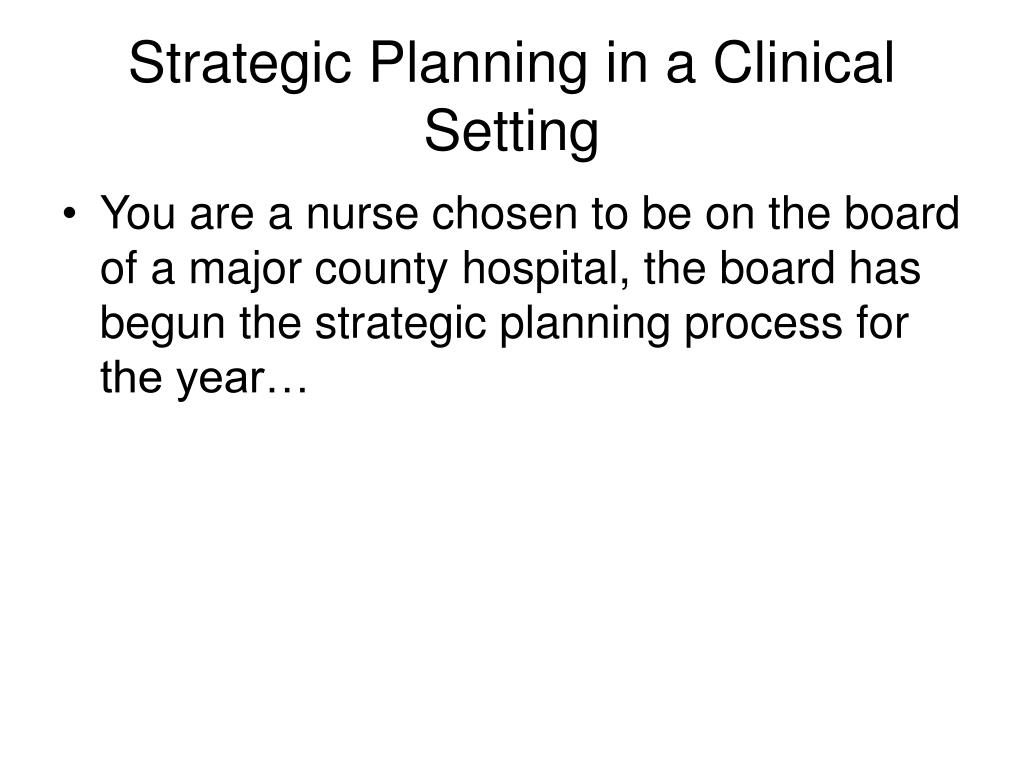 Strategic Planning in a Clinical Setting