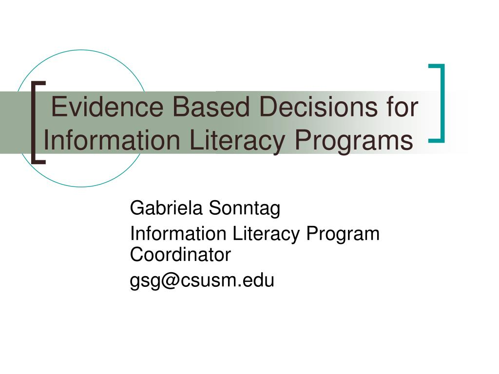 Evidence Based Decisions for Information Literacy Programs