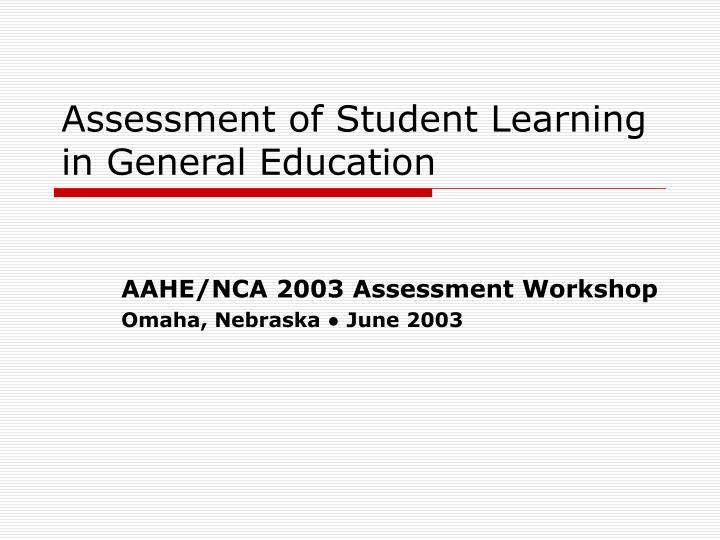 Assessment of student learning in general education
