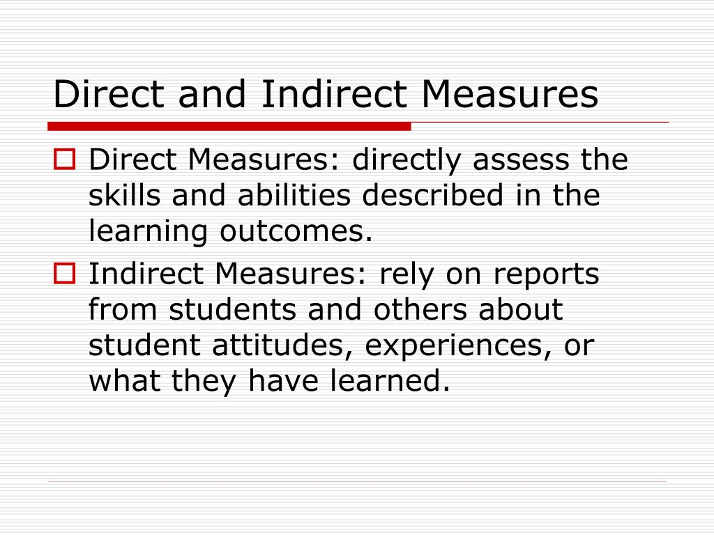 Direct and Indirect Measures