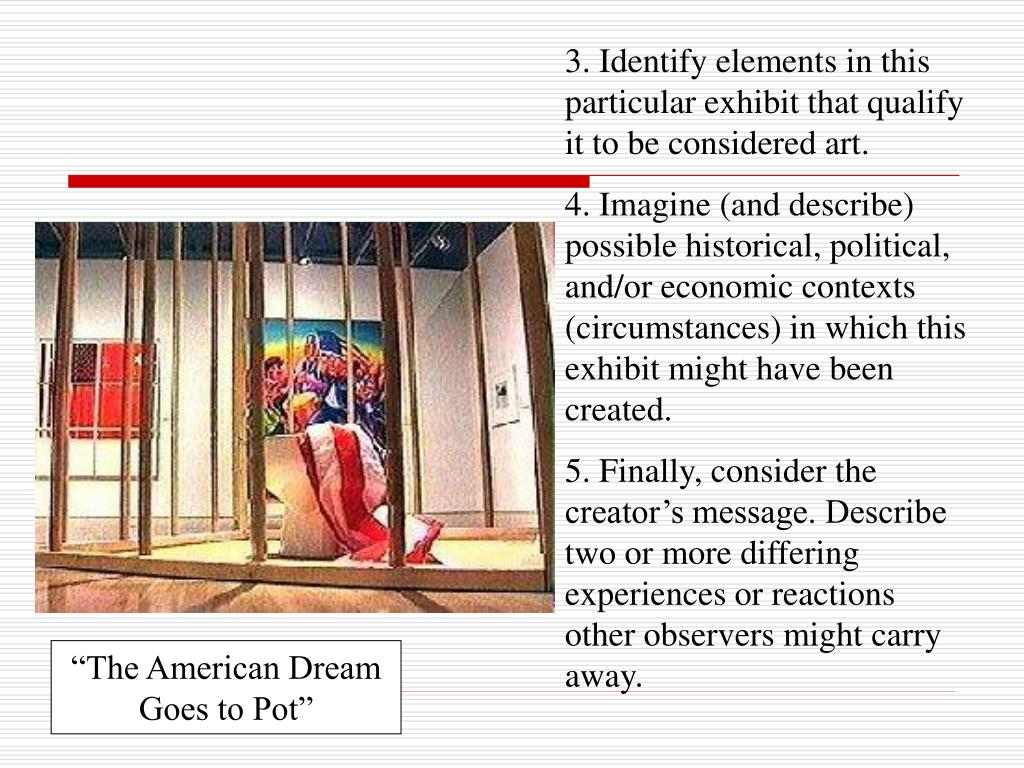 3. Identify elements in this particular exhibit that qualify it to be considered art.