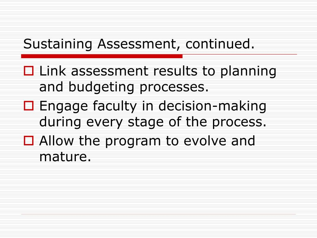 Sustaining Assessment, continued.