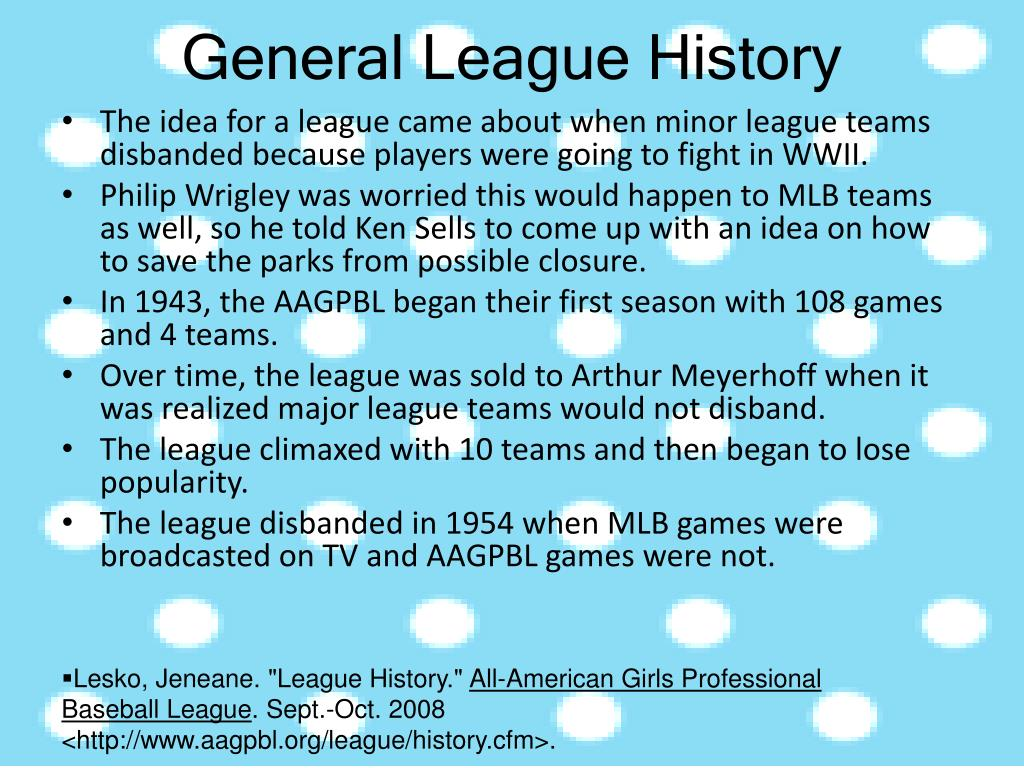 The idea for a league came about when minor league teams disbanded because players were going to fight in WWII.