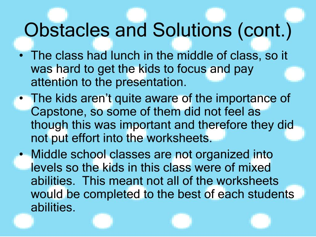 Obstacles and Solutions (cont.)