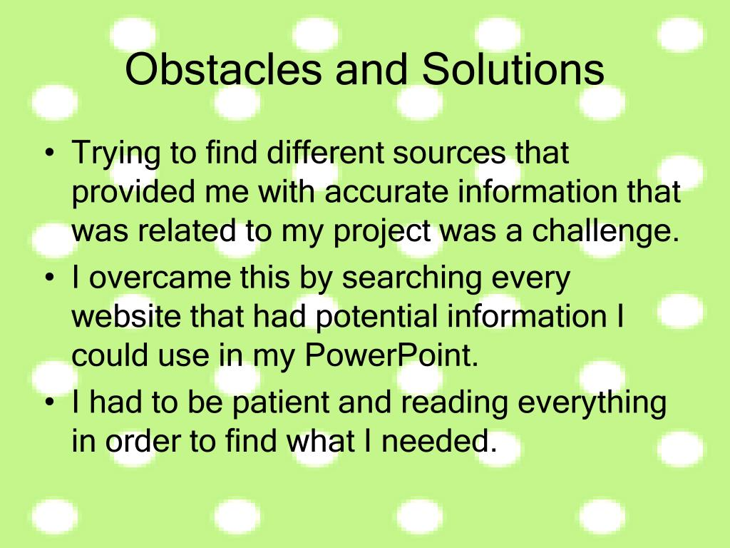 Obstacles and Solutions