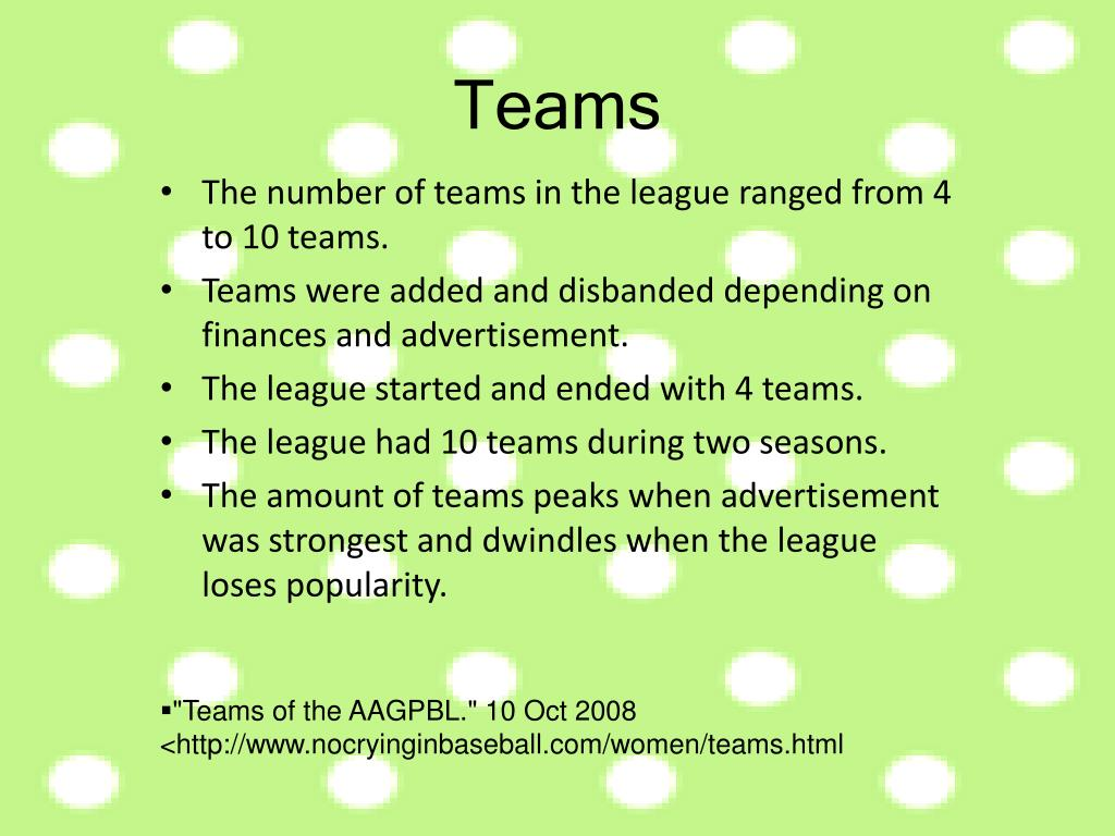The number of teams in the league ranged from 4 to 10 teams.