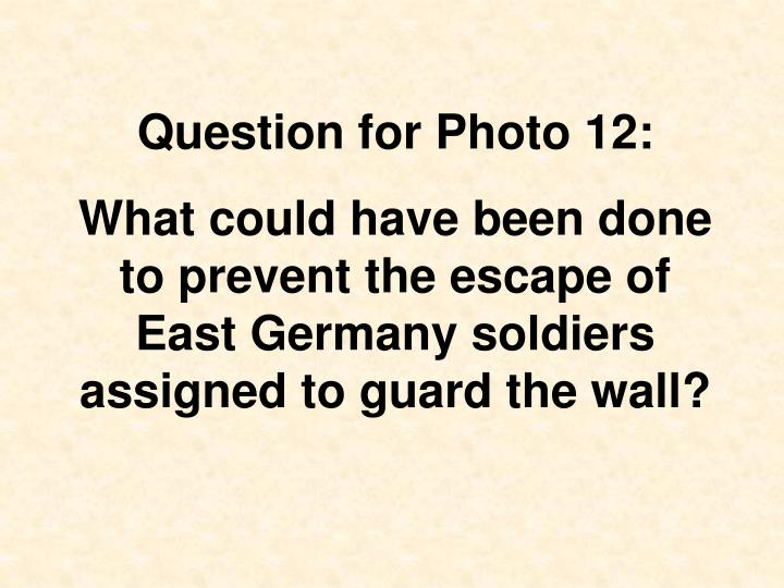 Question for Photo 12: