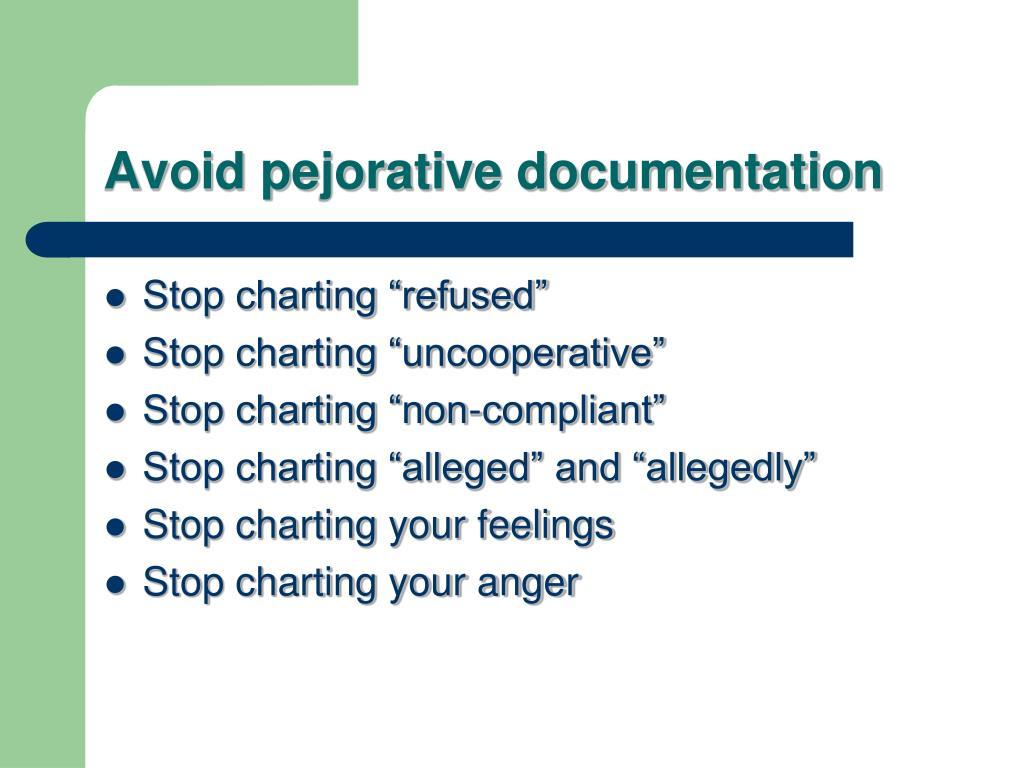 Avoid pejorative documentation
