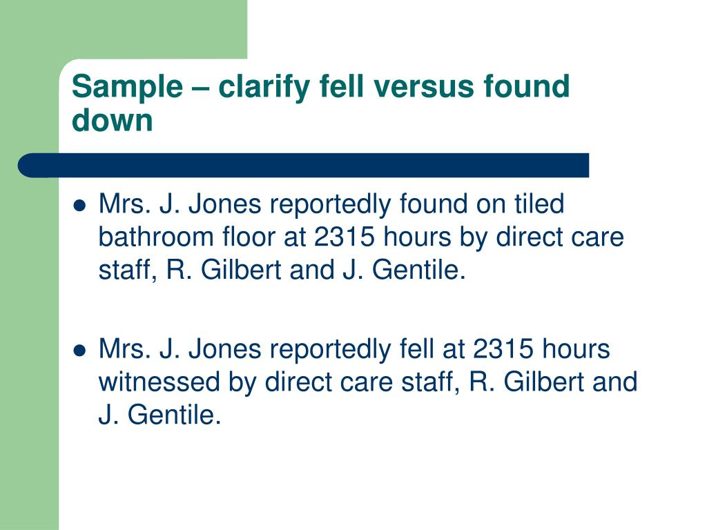 Sample – clarify fell versus found down