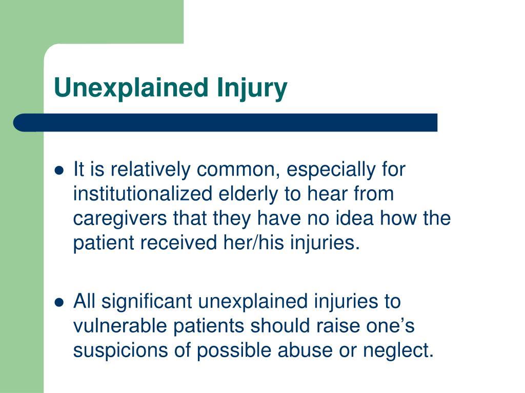 Unexplained Injury