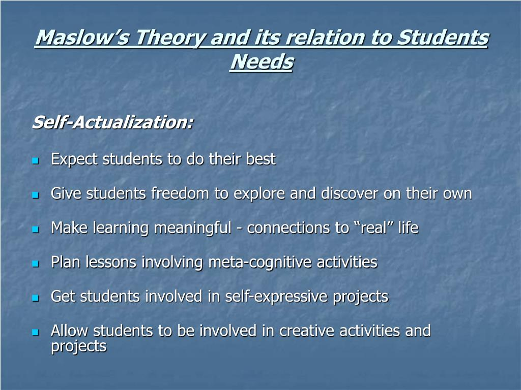 Maslow's Theory and its relation to Students Needs
