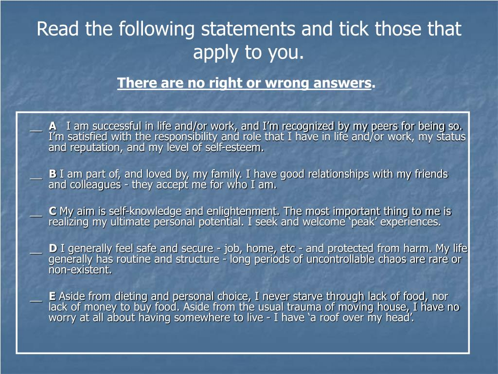 Read the following statements and tick those that apply to you.