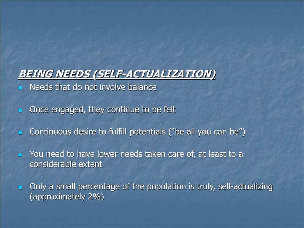 BEING NEEDS (SELF-ACTUALIZATION)