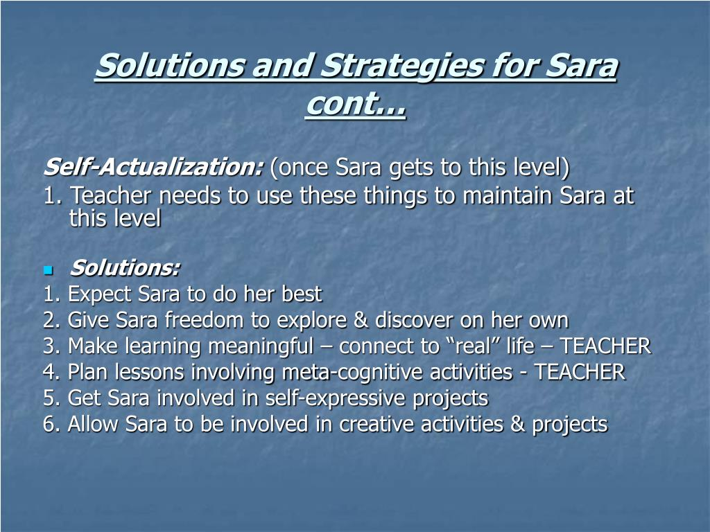 Solutions and Strategies for Sara cont…