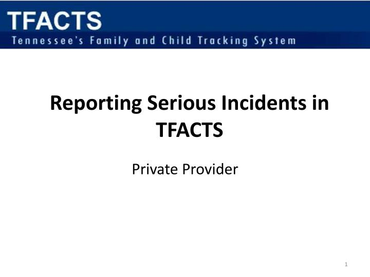 Reporting Serious Incidents in