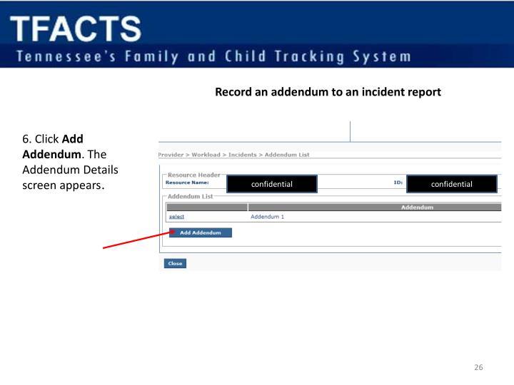 Record an addendum to an incident report