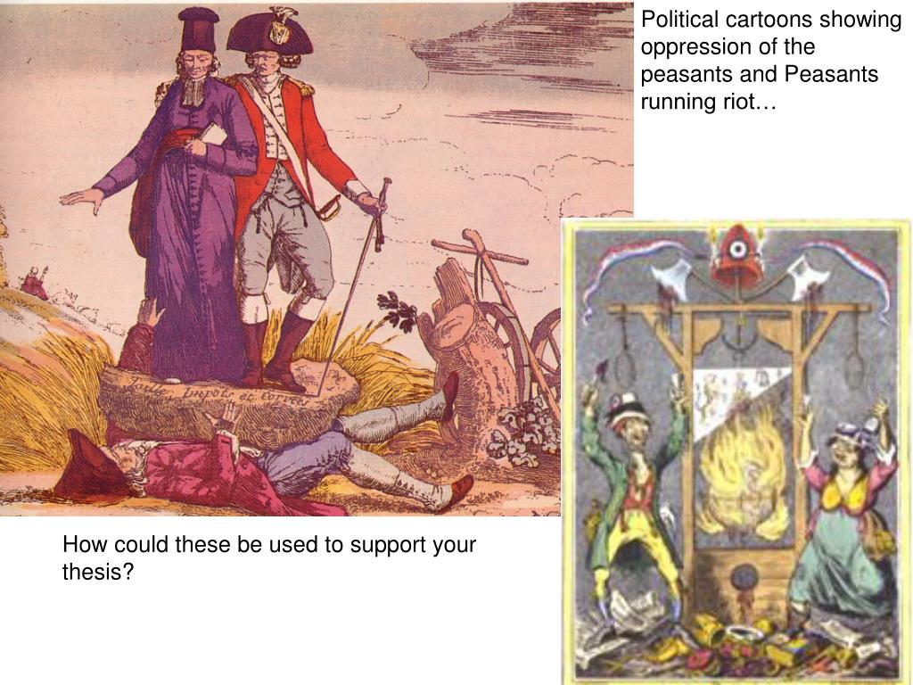 Political cartoons showing oppression of the peasants and Peasants running riot…