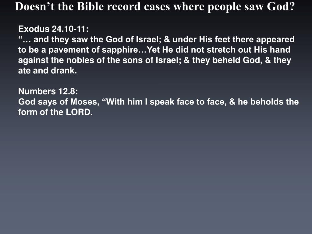 Doesn't the Bible record cases where people saw God?