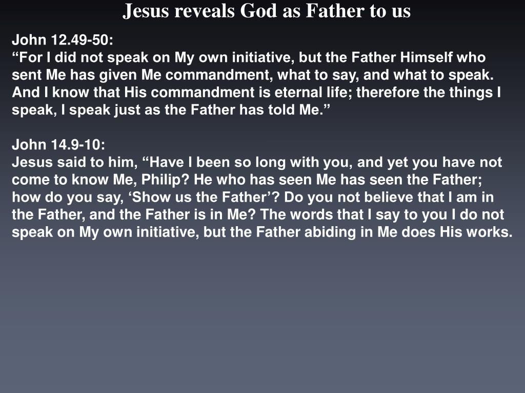 John 12.49-50: