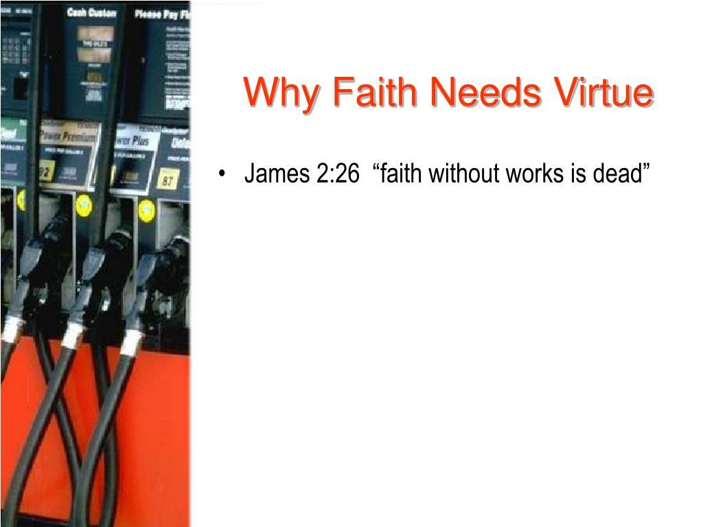 Why Faith Needs Virtue