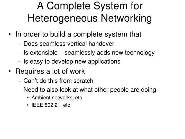 A Complete System for Heterogeneous Networking