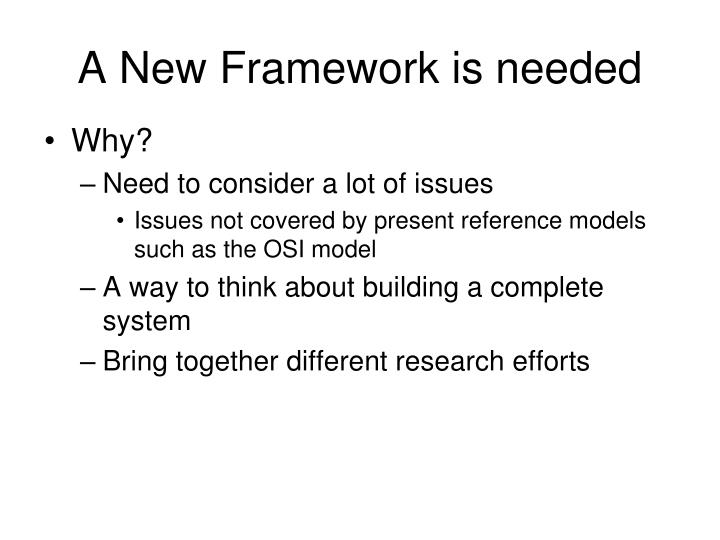 A New Framework is needed