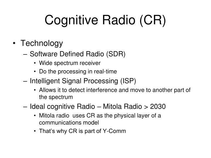 Cognitive Radio (CR)