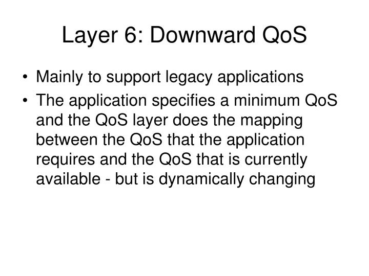 Layer 6: Downward QoS