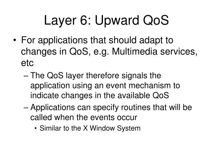 Layer 6: Upward QoS