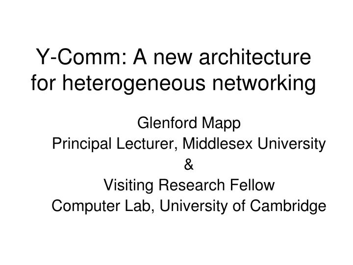 y comm a new architecture for heterogeneous networking