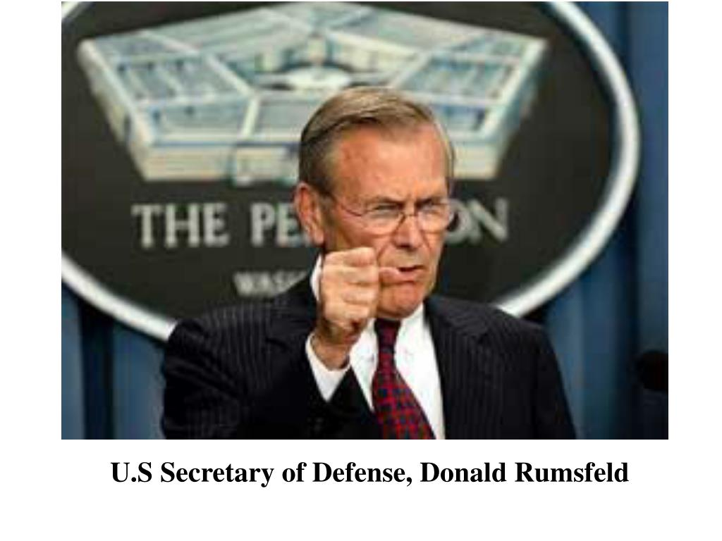 U.S Secretary of Defense, Donald Rumsfeld