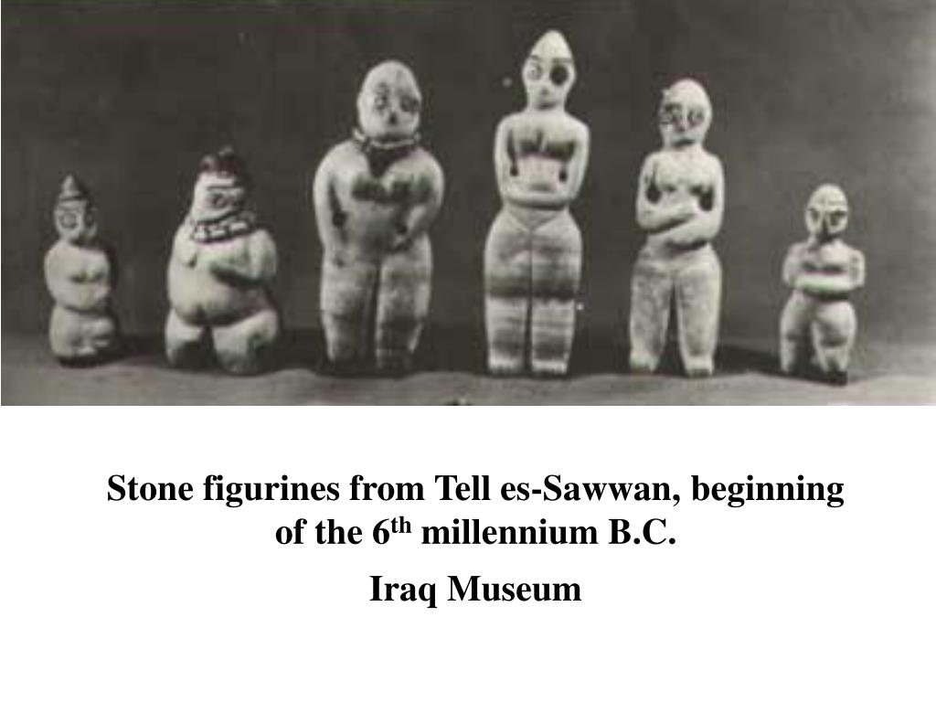 Stone figurines from Tell es-Sawwan, beginning of the 6