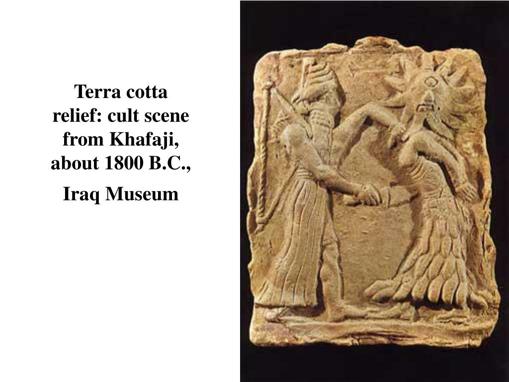 Terra cotta relief: cult scene from Khafaji, about 1800 B.C.,