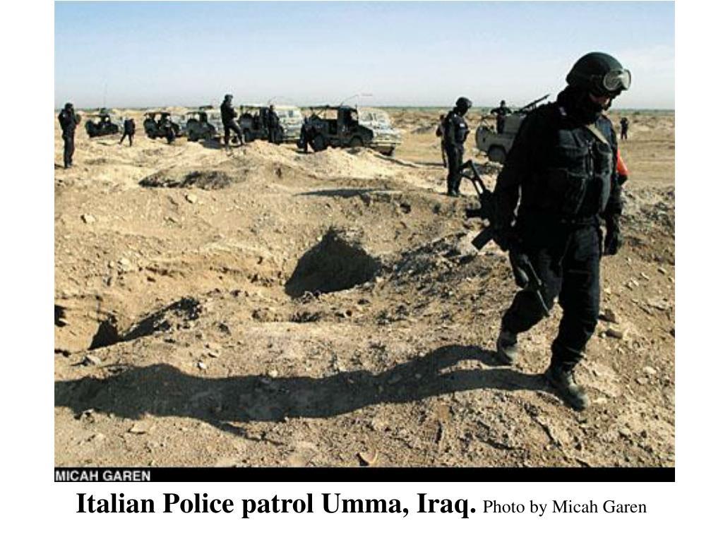 Italian Police patrol Umma, Iraq.