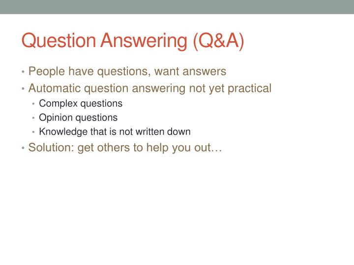 Question answering q a