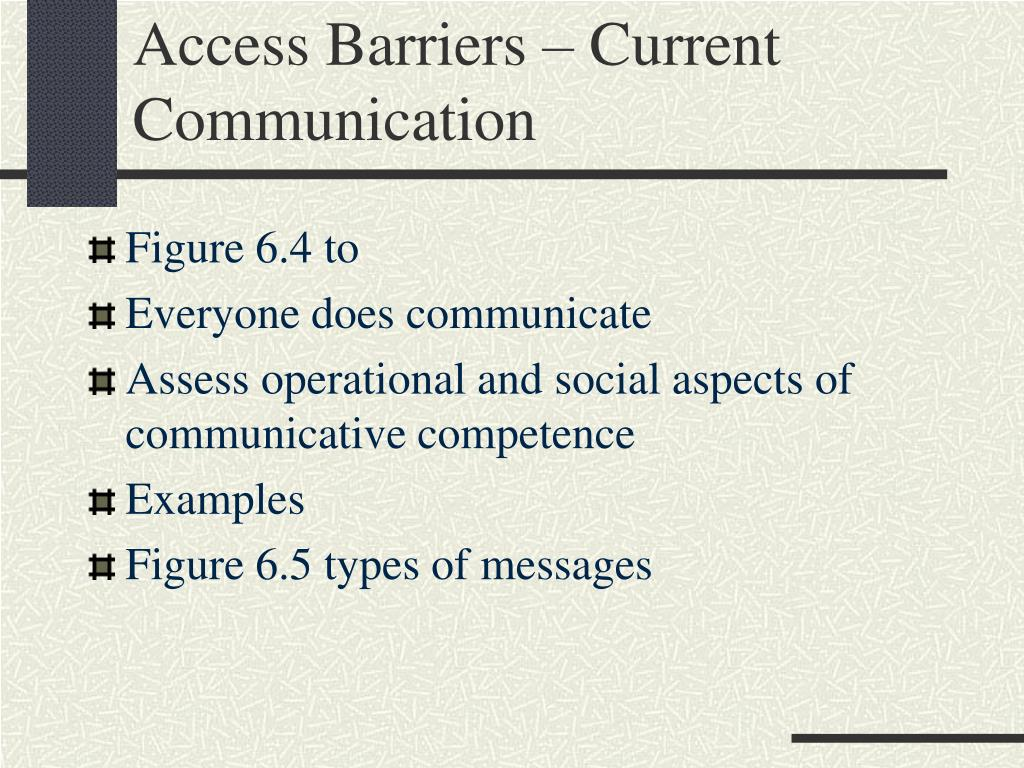 Access Barriers – Current Communication