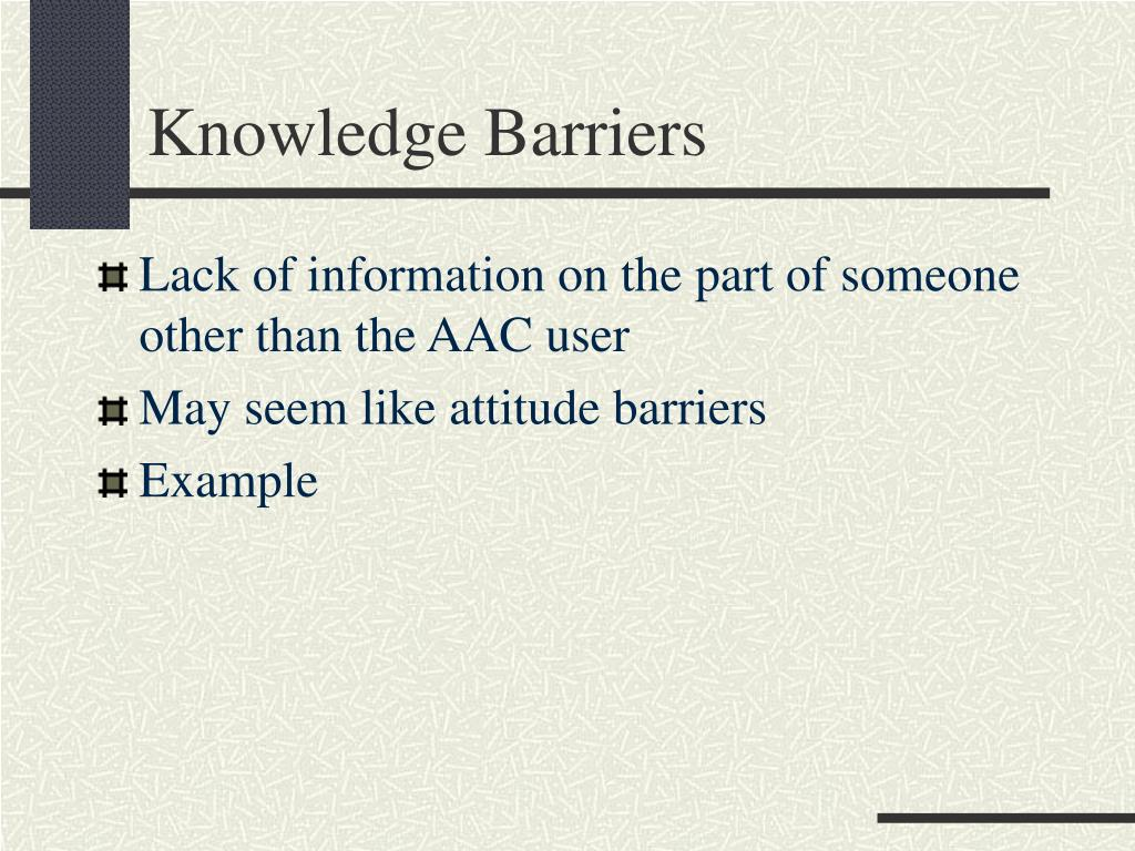 Knowledge Barriers