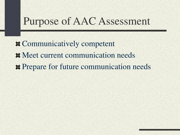 Purpose of aac assessment