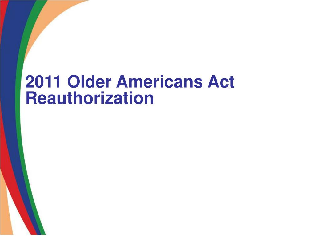 2011 Older Americans Act Reauthorization