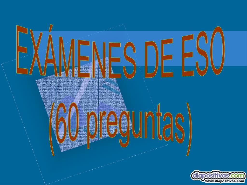 EXÁMENES DE ESO