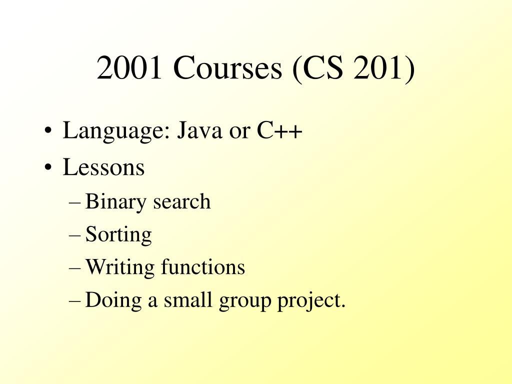 2001 Courses (CS 201)