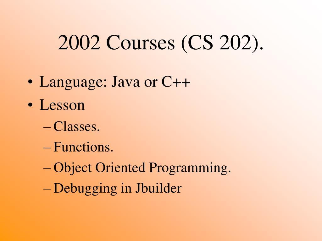 2002 Courses (CS 202).