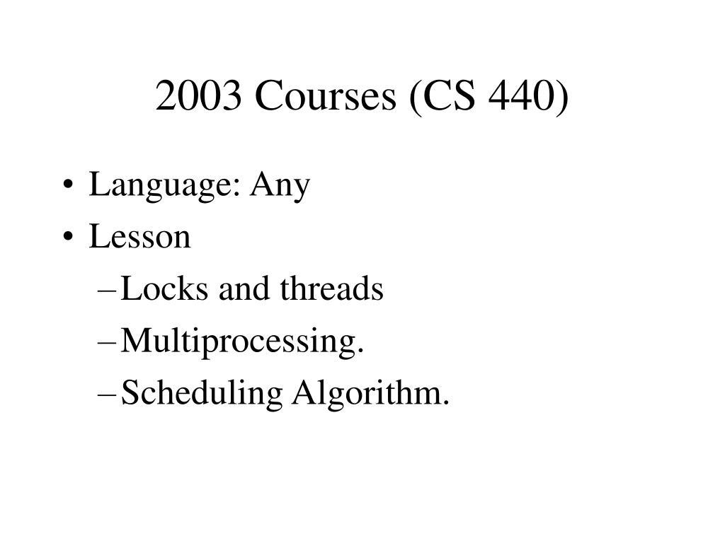 2003 Courses (CS 440)