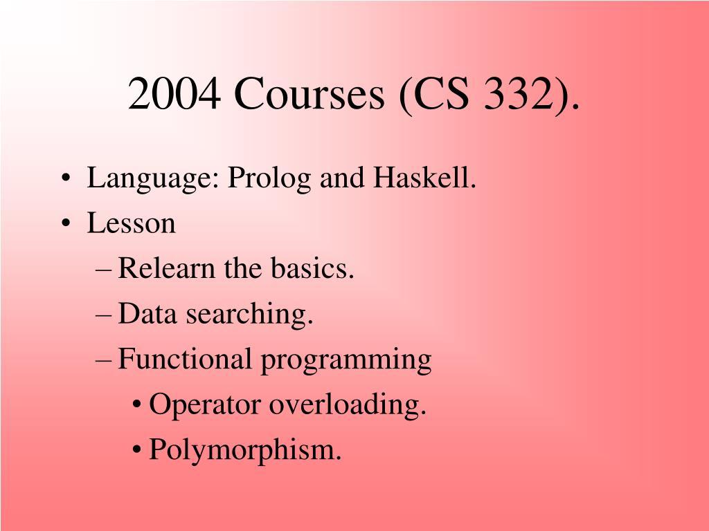 2004 Courses (CS 332).