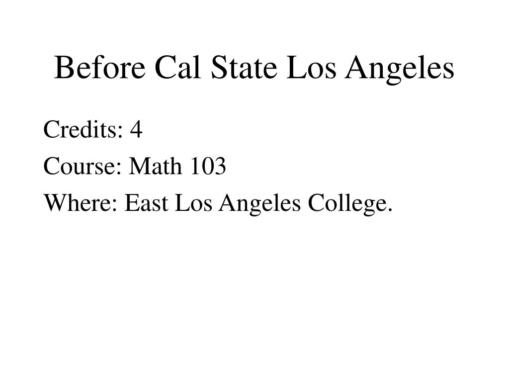Before Cal State Los Angeles