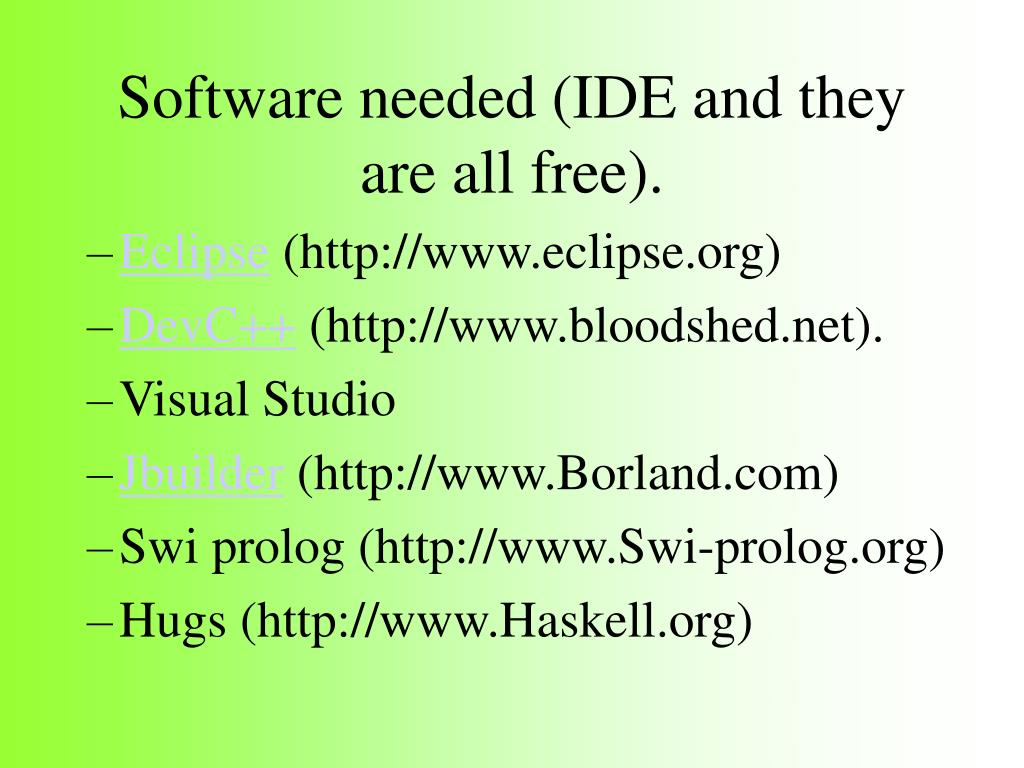 Software needed (IDE and they are all free).