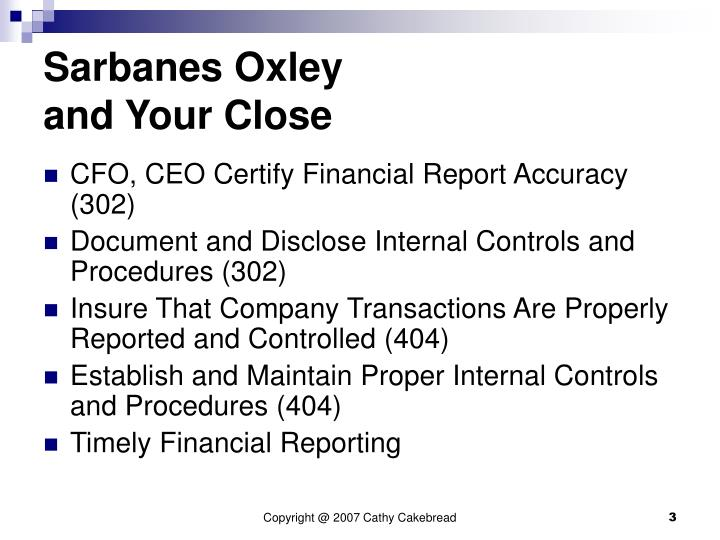 Sarbanes oxley and your close