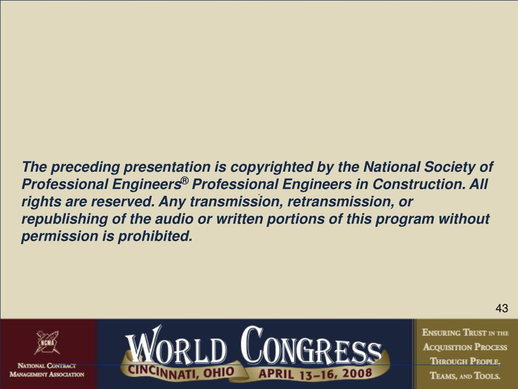 The preceding presentation is copyrighted by the National Society of Professional Engineers