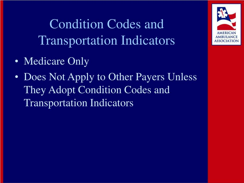 Condition Codes and Transportation Indicators