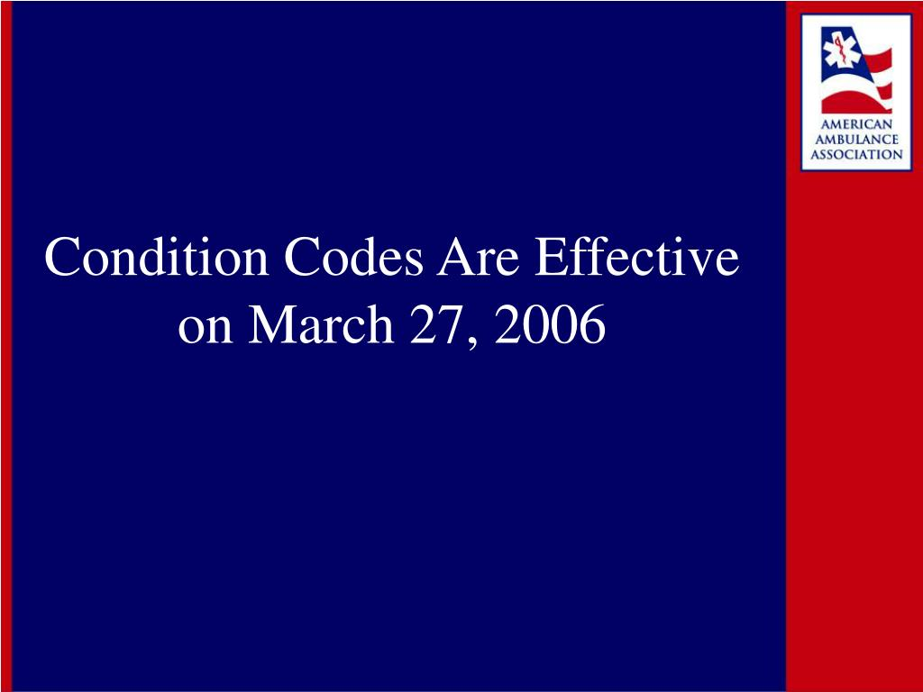 Condition Codes Are Effective on March 27, 2006